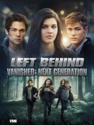 مشاهدة فيلم Vanished Left Behind Next Generation كامل