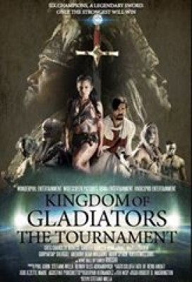 فيلم Kingdom of Gladiators the Tournament 2017 كامل
