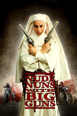 فيلم Nude Nuns with Big Guns 2010 مترجم