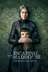 مشاهدة فيلم Escaping the Madhouse The Nellie Bly Story 2019 مترجم