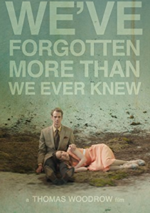 مشاهدة فيلم Weve Forgotten More Than We Ever Knew 2016 مترجم