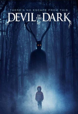 فيلم Devil in the Dark 2017 كامل
